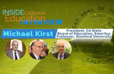 Michael Kirst, President, California State Board of Education Emeritus Professor of Education, Stanford University