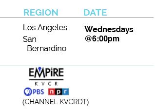 Los Angeles - San Bernardino - Channel KVCRDT - Wednesdays @ 6pm